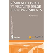Résidence fiscale et fiscalité belge des non-résidents (Bibliothèque fiscale de la Solvay Brussels School of Economics and Management) (French Edition)