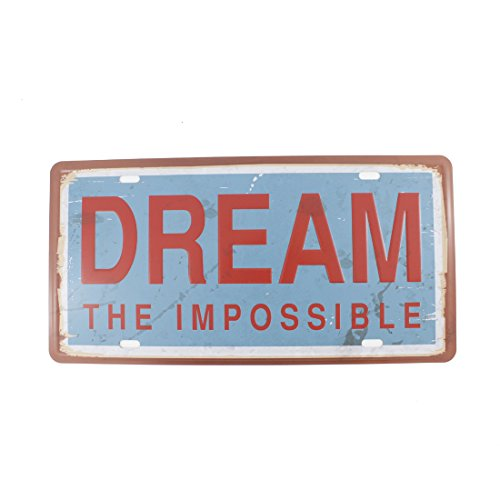 6x12 Inches Vintage Feel Home,bathroom,shop and Bar Wall Decor Souvenir Metal Tin Sign Poster Plaque (DREAM THE IMPOSSIBLE)