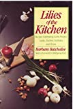 The Lilies of the Kitchen, Barbara Batcheller, 0312486189