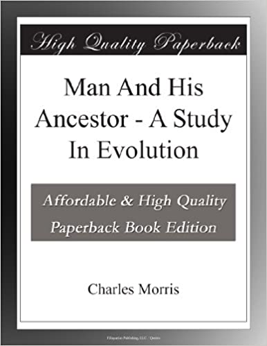Man And His Ancestor - A Study In Evolution