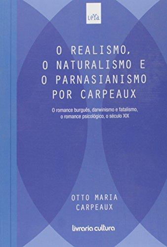 Realismo, o Naturalismo e o Parnasianismo por Carpeaux