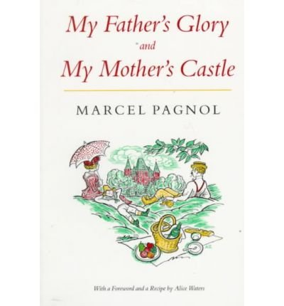 { [ MY FATHER'S GLORY & MY MOTHER'S CASTLE: MARCEL PAGNOL'S MEMORIES OF CHILDHOOD (ENGLISH, FRENCH) ] } Pagnol, Marcel ( AUTHOR ) Aug-01-1986 Paperback