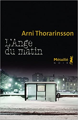 Arni Thorarinsson - L'Ange du matin sur Bookys