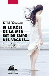 Si le rôle de la mer est de faire des vagues par Yeonsu Kim