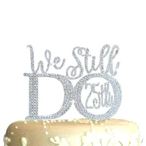 - Lulu Sparkles LLC Crystal Rhinestone We Still Do 25th Anniversary Vow Renewal Wedding Cake Topper Cake Keepsake (silver_25th)