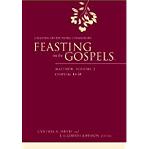 Feasting on the Gospels--Matthew, Volume 2: A Feasting on the Word Commentary