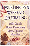 Leslie Linsley's Weekend Decorating, Leslie Linsley, 0446394114