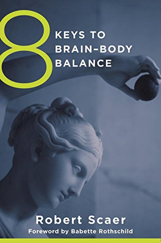 8 Keys to Brain-Body Balance (8 Keys to Mental Health)