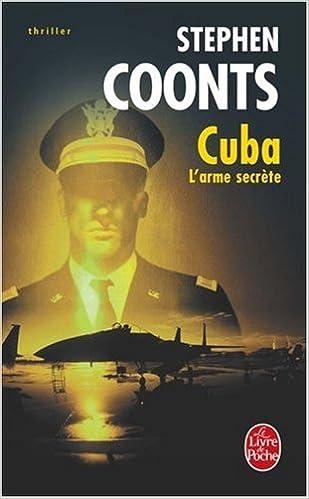 Cuba, l'arme secrète - Stephen Coonts