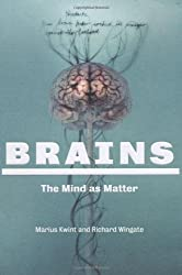 Brains: Mind as Matter