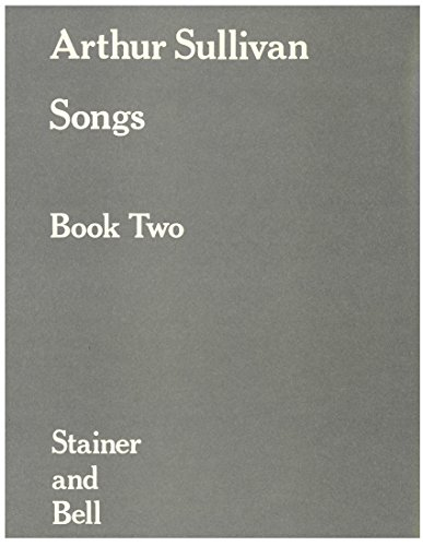 Arthur Sullivan Songs Book Two Stainer and Bell (B666)