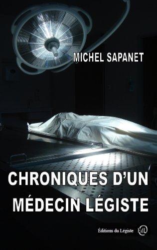Chroniques d'un Médecin Légiste (French Edition)
