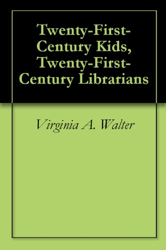 Twenty-First-Century Kids, Twenty-First-Century Librarians Pdf