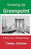 Growing Up Greenpoint: A Kid's Life in 1970s Brooklyn