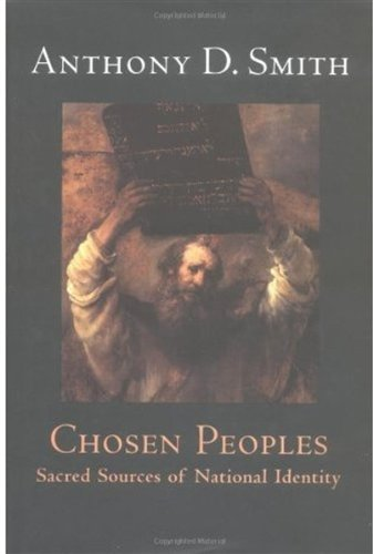 Chosen Peoples: Sacred Sources of National Identity