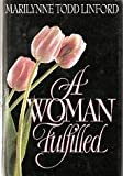 Woman Fulfilled, Marilynne T. Linford, 0884948234