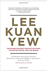 Lee Kuan Yew: The Grand Master's Insights on China, the United States, and the World (Belfer center studies in international security) Hardcover