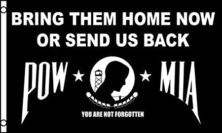 3X5 POW MIA Bring Them Home Now Or Send Us Back Flag 3/'x5/' Banner USA SELLER