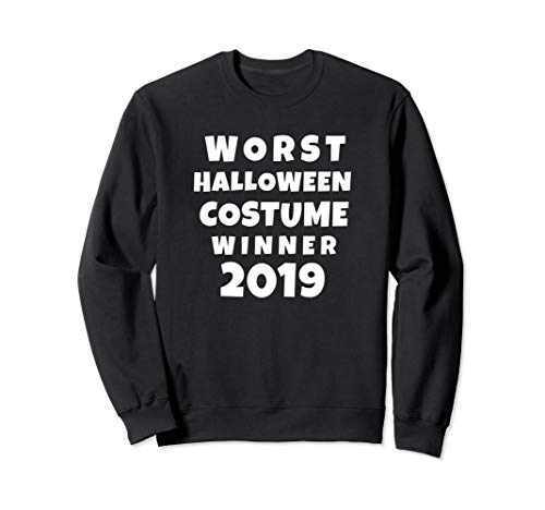Worst Halloween Costume Winner 2019 Sweatshirt