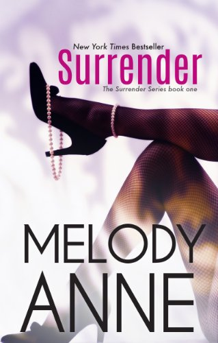 Free Bestseller! Melody Anne's RED HOT 5-Star Bestseller SURRENDER is FREE Today! Over 600 Rave Reviews!