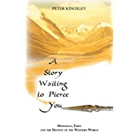 A Story Waiting to Pierce You: Mongolia, Tibet and the Destiny of the Western World