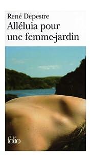 Alléluia pour une femme-jardin: [roman], Depestre, René