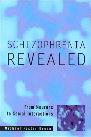schizophrenia-revealed-from-neurons-to-social-interactions-norton-professional-books-hardcover