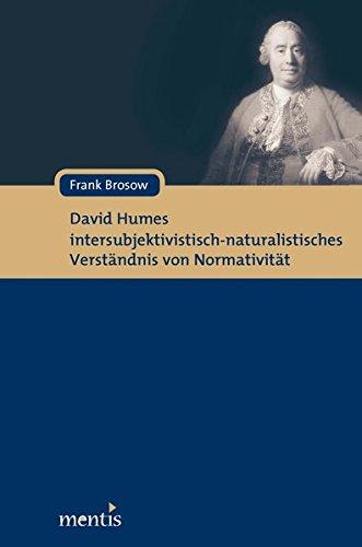David Humes intersubjektivistisch-naturalistisches Verständnis von Normativität