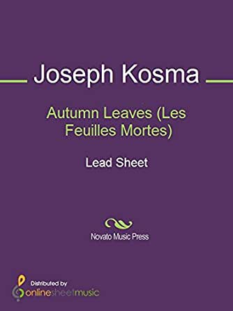 Autumn Leaves (Les Feuilles Mortes) - Kindle edition by Joseph Kosma, Various. Arts