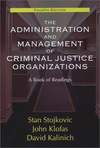 The Administration and Management of Criminal Justice Organizations: A Book of Readings