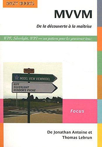 Download MVVM de la découverte à la maîtrise: Un pattern pour les gouverner tous (French Edition) Pdf