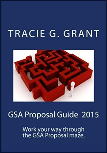 Amazon gsa proposal guide get your gsa contract by writing a gsa proposal guide get your gsa contract by writing a winning proposal gsa guides navigating gsa volume 1 4th edition edition fandeluxe