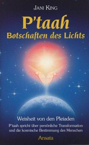 P'taah: Botschaften des Lichts, P'taah spricht über persönliche Transformation und die kosmische Bestimmung des Menschen