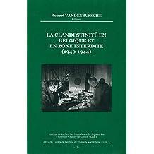 La clandestinité en Belgique et en zone interdite (1940-1944) (Histoire et littérature du Septentrion (IRHiS)) (French Edition)