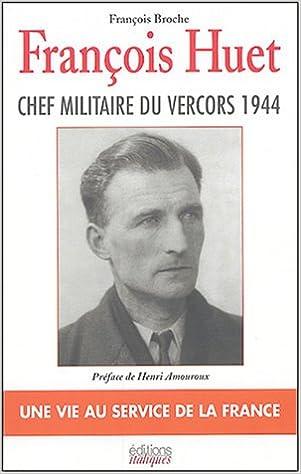 Lire un François Huet : Une vie au service de la France pdf ebook