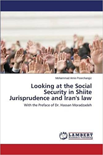 Looking at the Social Security in Shiite Jurisprudence and Iran's law: With the Preface of Dr. Hassan Moradzadeh