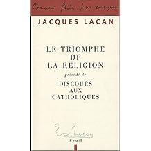 Triomphe de la religion (Le): Précédé de Discours aux catholiques