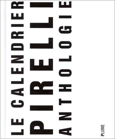 Le Calendrier Pirelli : Anthologie