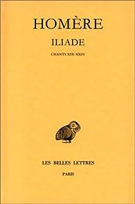 Iliade, tome 4 : Chants XIX-XXIV par  Homère