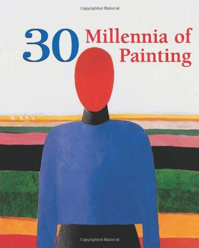 Read Online 30 Millennia of Painting (30 Millennia of Art) ebook