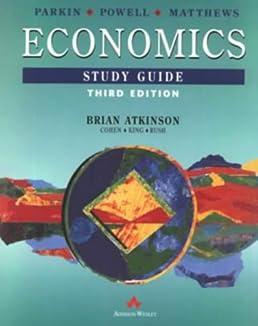 parkin economics study guide brian atkinson avi cohen harvey king rh amazon com Principles of Economics Study Guide Grade 12 Economics Study Guide