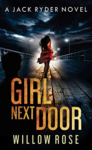 GIRL NEXT DOOR: An edge of your seat - vicious serial killer thriller. (Jack Ryder Book 5) by [Rose, Willow]