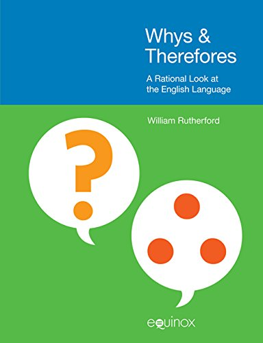 Whys & Therefores: A Rational Look at the English Language
