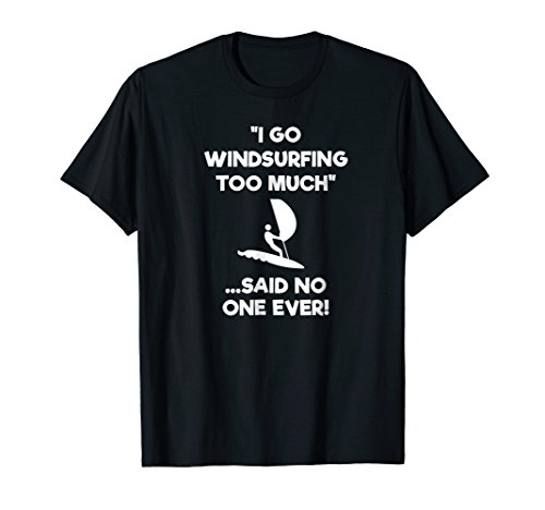 Windsurfing Funny T-Shirt - Too Much ()