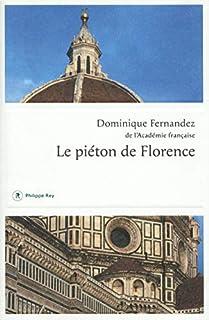 Le piéton de Florence, Fernandez, Dominique