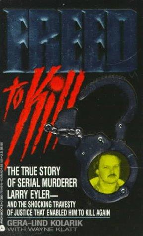 Freed to Kill: The True Story of Serial Murderer Larry Eyler