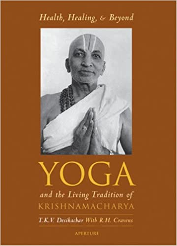 Health, Healing & Beyond: Yoga and the Living Tradition of ...