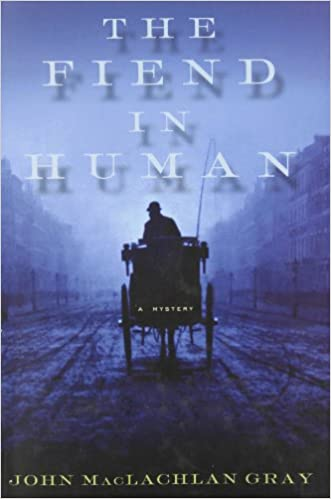 the fiend in human gray john maclachlan