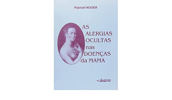 Alergias Ocultas nas Doenças da Mama: Amazon.es: Raphaël ...