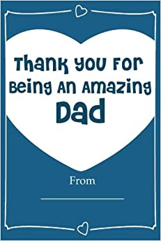 Book Thank You For Being An Amazing DAD! Love Journal Fill In Book: What I Love About Dad